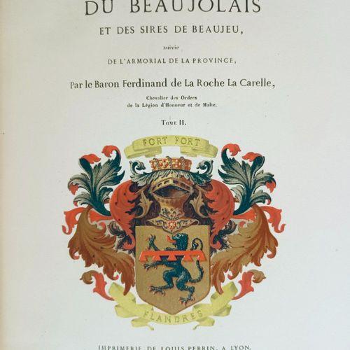 LA ROCHE LACARELLE (Baron Ferdinand de). Histoire du Beaujolais et des sires de …