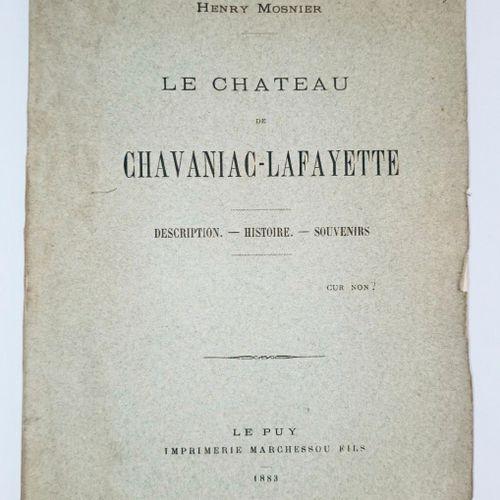 MOSNIER (Henry) Le Château de CHAVANIAC LAFAYETTE. Description Histoire Souvenir…