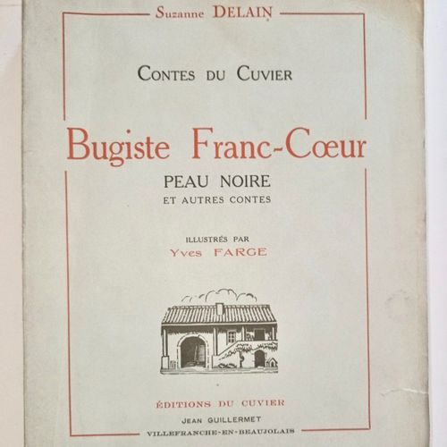 DELAIN (Suzanne) Contes du CUVIER BUGISTE FRANC COEUR et autres Contes. Illustré…