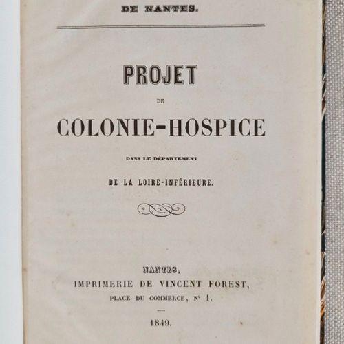 (Nantes) Projet de Colonie Hospice dans lme Département de la Loire Inférieure. …