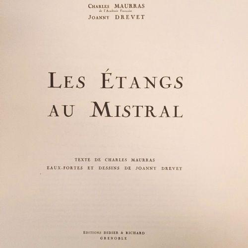 ILLUSTRE PAR DREVET MAURRAS (Charles) & DREVET (Joanny). Les Etangs au Mistral. …