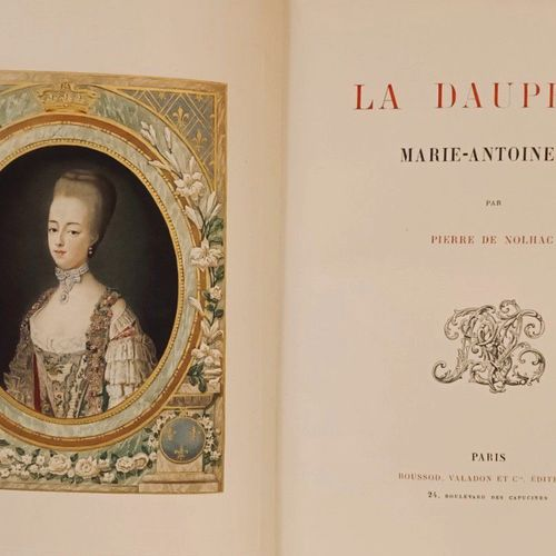 NOLHAC (Pierre de). La Dauphine Marie Antoinette. Paris, Boussod, Valadon et Cie…