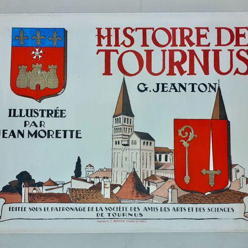 JEANTON (Gabriel). Histoire de Tournus illustrée par Jean Morette. Tournus, édit…