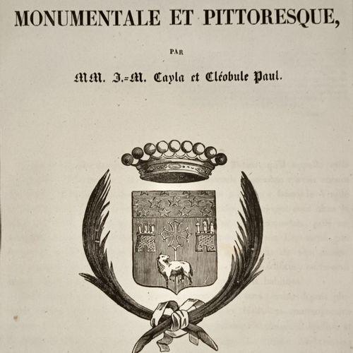 CAYLA (Jean Mamert) et PAUL (Cléobule) : Toulouse monumentale et pittoresque. To…