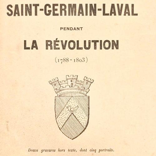 COHAS (Abbé J.). Saint Germain Laval pendant la Révolution (1788 1803). Douze gr…