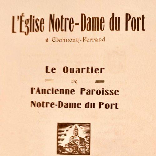 ROUCHON (Gilbert) & BALME (Dr Pierre). La Paroisse de N. D. Du Port. Clermont Fe…