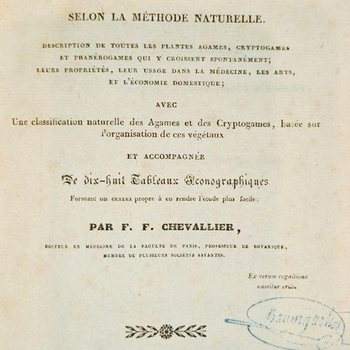 CHEVALLIER (F.F.) Flore générale des environs de Paris, selon la méthode naturel…