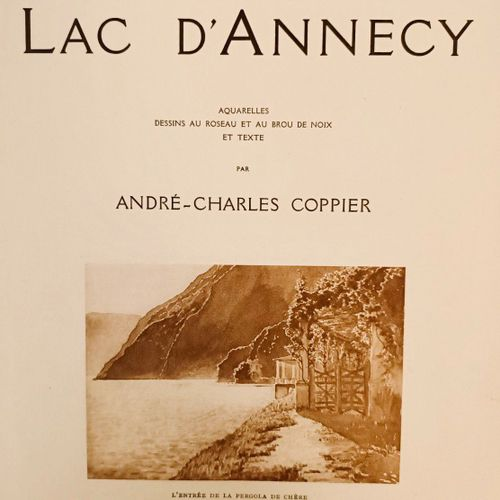 COPPIER (André Charles). Au Lac d'Annecy. Chambéry, Dardel, 1923. Grand in 4, 11…