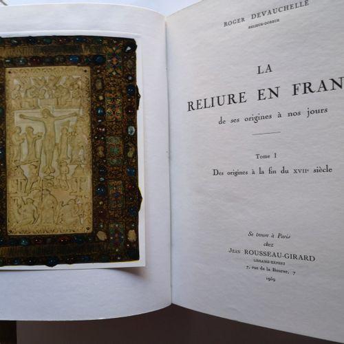 DEVAUCHELLE (Roger). La reliure en France de ses origines à nos jours. Paris, Je…