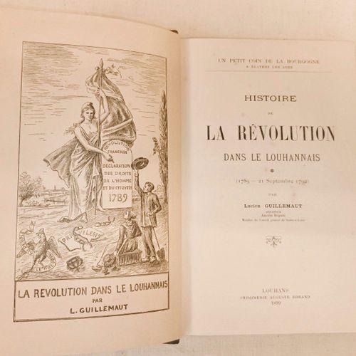 GUILLEMAUT (Lucien) Histoire de la Révolution dans le LOUHANNAIS... Louhans, Rom…