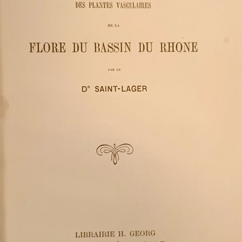 SAINT LAGER (Dr.) Catalogue des plantes vasculaires de la Flore du Bassin du Rho…