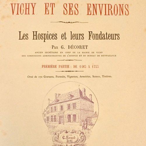 DECORET (G) Une page sur VICHY et ses environs. Les Hospices et leur fondateurs.…