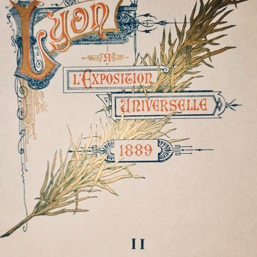 STORCK (Adrien) & MARTIN (Henri). Lyon à l'exposition universelle de 1889. Lyon …