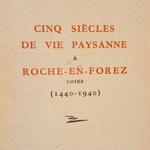 LUGNIER (Antoine). Cinq siècles de vie paysanne à Roche en Forez (1440 1940). Sa…