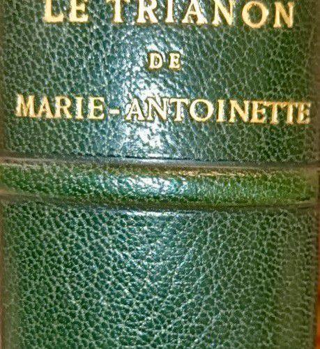 NOLHAC (Pierre de). Le Trianon de Marie Antoinette.Paris, Goupil, 1914. Grand i…