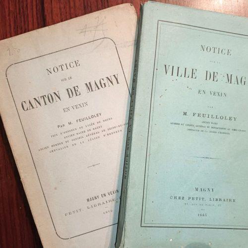 FEUILLOLEY (M) Ensemble de deux volumes. Notice sur la Ville de Magny, en Véxin.…