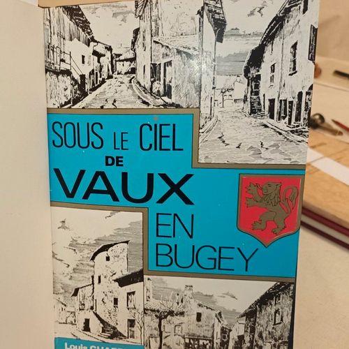 CHARPY (Louis). Sous le ciel de Vaux en Bugey. Vaux en B., Foyer rural, 1977. In…