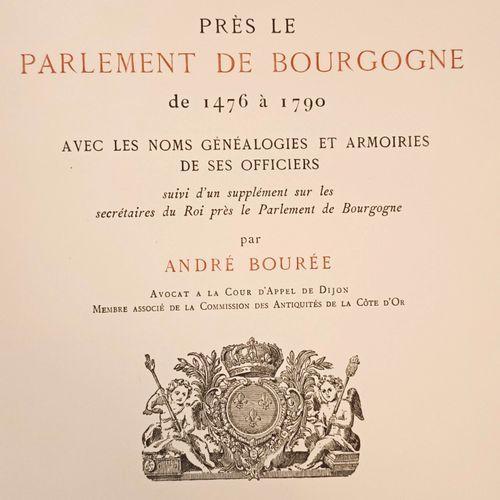 BOUREE (André) La Chancellerie près le Parlement de Bourgogne, de 1476 à 1790. D…