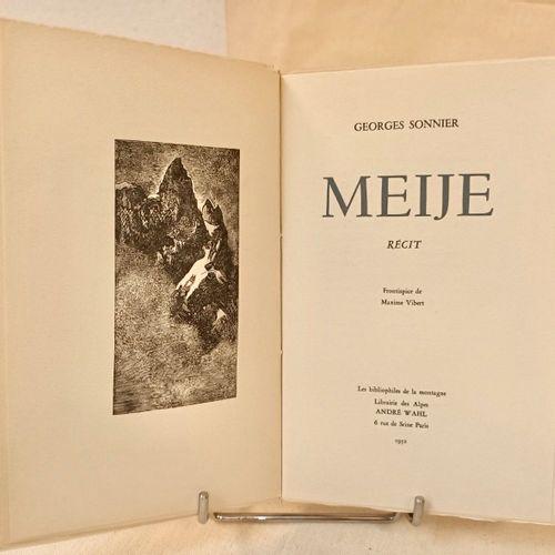 SONNIER (Georges). Meije. Récit. Frontispice de Maxime Vibert. Paris, Librairie …