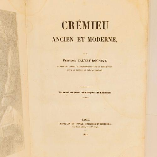 """CALVET ROGNIAT (Ferdinand). Crémieu Ancien et Moderne"""". Lyon, Dumoulin, 1848, gr…"""