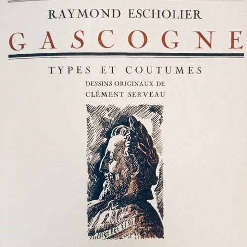 """ESCHOLIER (Raymond). """"Ceux de Gascogne. Illustrations de Clément Serveau"""". Paris…"""