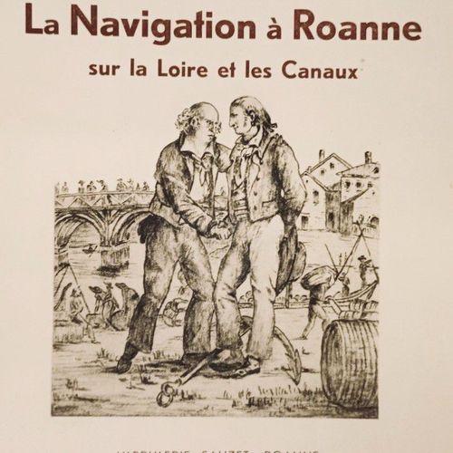 BONNAUD (Paul). La Navigation à Roanne sur la Loire et les Canaux. Roanne, Sauze…