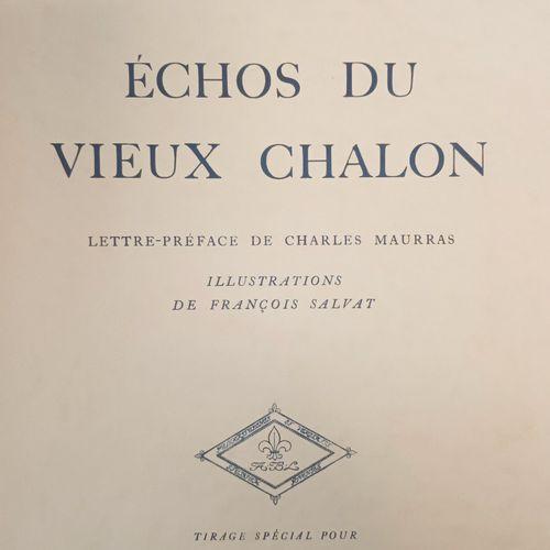 GONNET (Jean) Echos du Vieux Chalon. Illustrations de Francois Salvat. Paris, Le…