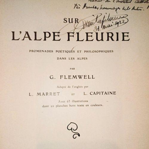 FLEMWELL (G.) Sur l'Alpe fleurie.L.Marret, Paris., 1914., in 8, XI, 248 pp., 63…