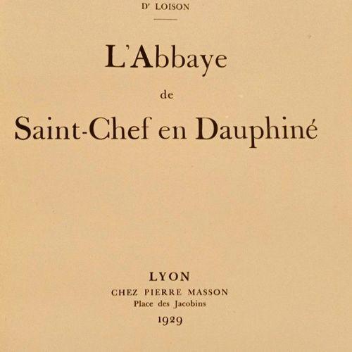 VARILLE (Mathieu) et LOISON (Eugène) L'Abbaye de Saint Chef en Dauphiné par Math…