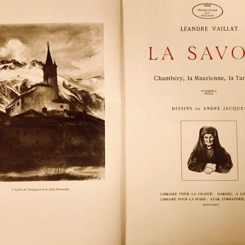 VAILLAT (Léandre). La Savoie. Chambéry, la Maurienne, la Tarentaise. Dessins de …