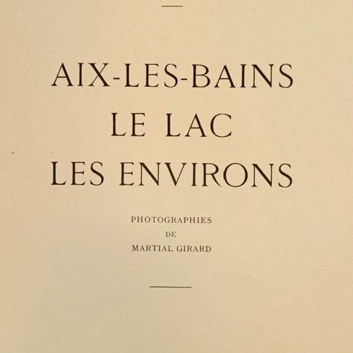 DUFAYARD (Charles). Aix les Bains, le Lac, les Environs. Chambéry, Dardel, 1930.…