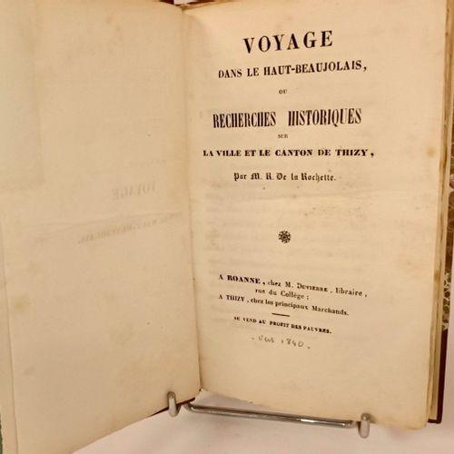 LA ROCHETTE (R.). Voyage dans le Haut Beaujolais, ou recherches historiques sur …