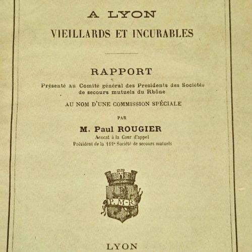 ROUGIER (Paul) Les invalides du travail à Lyon. VIEILLARDS ET INCURABLES. Lyon, …