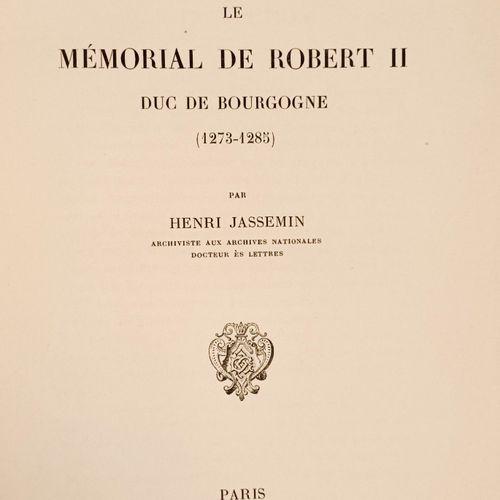 (Bourgogne) JASSEMIN (Robert) Le Memorial de Robert II, Duc de Bourgogne (1273 1…