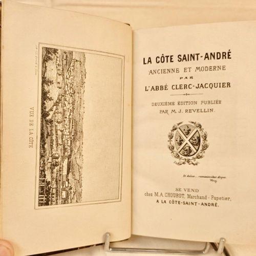 CLERC JACQUIER (Abbé Louis). La Côte Saint André ancienne et moderne. Deuxième é…