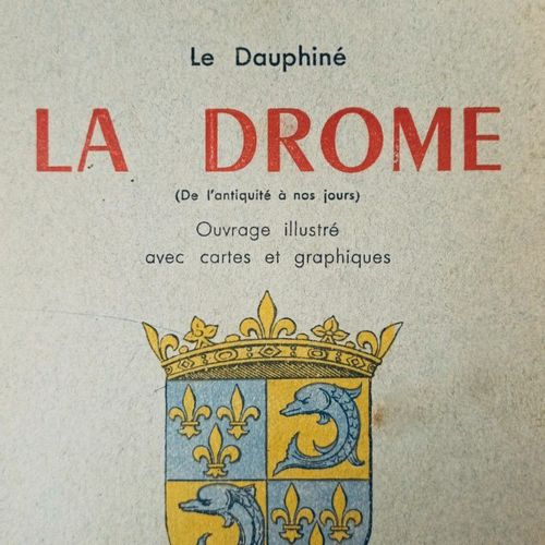 COSTE (Jean). Histoire régionale et locale. Le Dauphiné. La Drôme 'De l'Antiquit…