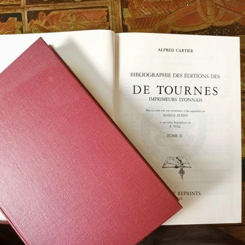 CARTIER (Alfred) bibliographie des éditions des DE TOURNES, Imprimeurs Lyonnais.…