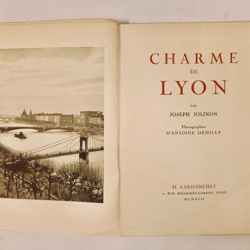 JOLINON (Joseph). Charme de Lyon. Photographies d'Antoine Demilly. Lyon, Lardanc…