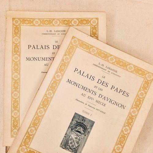 LABANDE (L. H.) Le Palais des Papes et les Monuments d'Avignon au XIV Siècle. Ma…