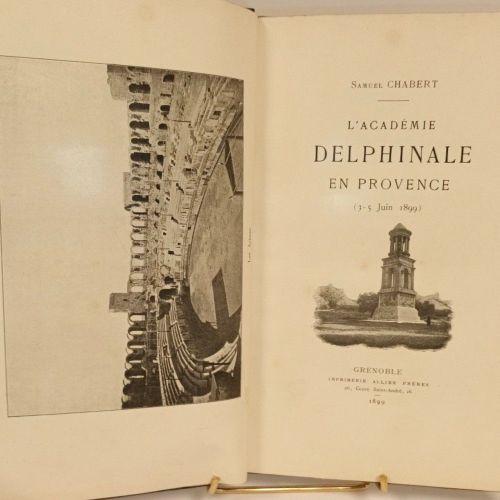 CHABERT (Samuel). L'Académie delphinale en Provence (3 5 juin 1899]. Compte rend…