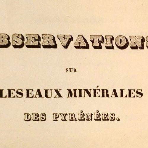 BOUIS (M) Observations sur les eaux minérales des Pyrénées, et analyse d'une eau…