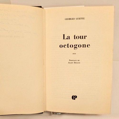 GUETTE (Georges). La Tour octogone [Trévoux]. Récit. Postface de Alain Decaux. P…
