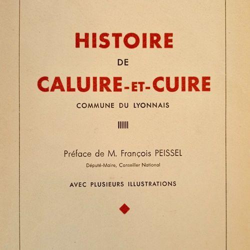 BASSE (Martin). Histoire de Caluire et Cuire, Commune du Lyonnais. Préface de M.…