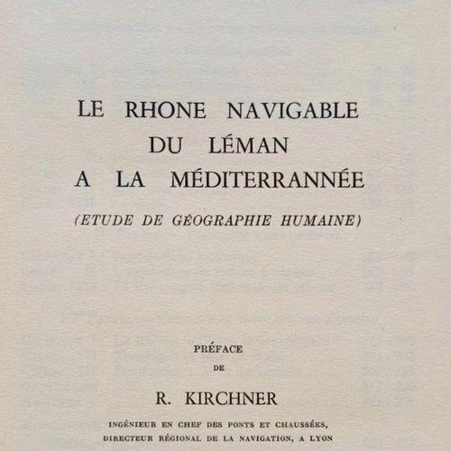 HUGENTOBLER (Emile) Le Rhône navigable du Léman à la Méditerranée. Annemasse, 19…
