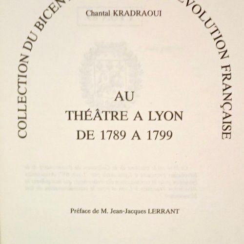 KRADRAOUI (Chantal) Au Théâtre à Lyon de 1789 à 1799. Lyon, Edit. D'Art, 1989. V…