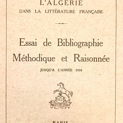TAILLART (Charles) L'Algérie dans la littérature Française. Essai de Bibliograph…