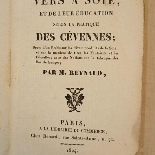 REYNAUD (Jean Baptiste). Des vers à soie et de leur éducation selon la pratique …