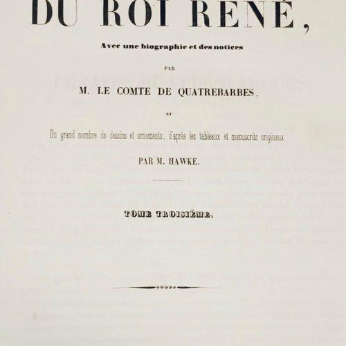 D'ANJOU (René Ier). Œuvres complètes du Roi René. Avec une biographie et des not…