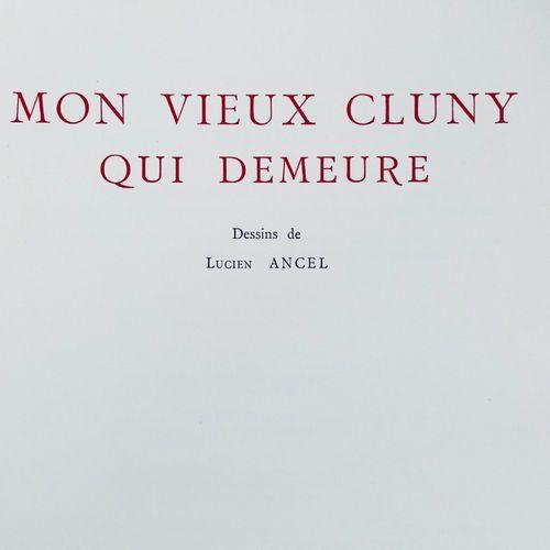 ROZET (Georges) Mon vieux CLUNY qui demeure. Dessins de Lucien Ancel. Villefranc…