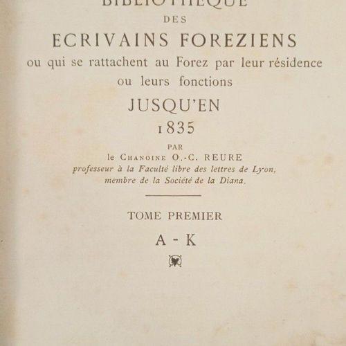 REURE (Chanoine O. C.). Bibliothèque des écrivains Foréziens ou qui se rattachen…